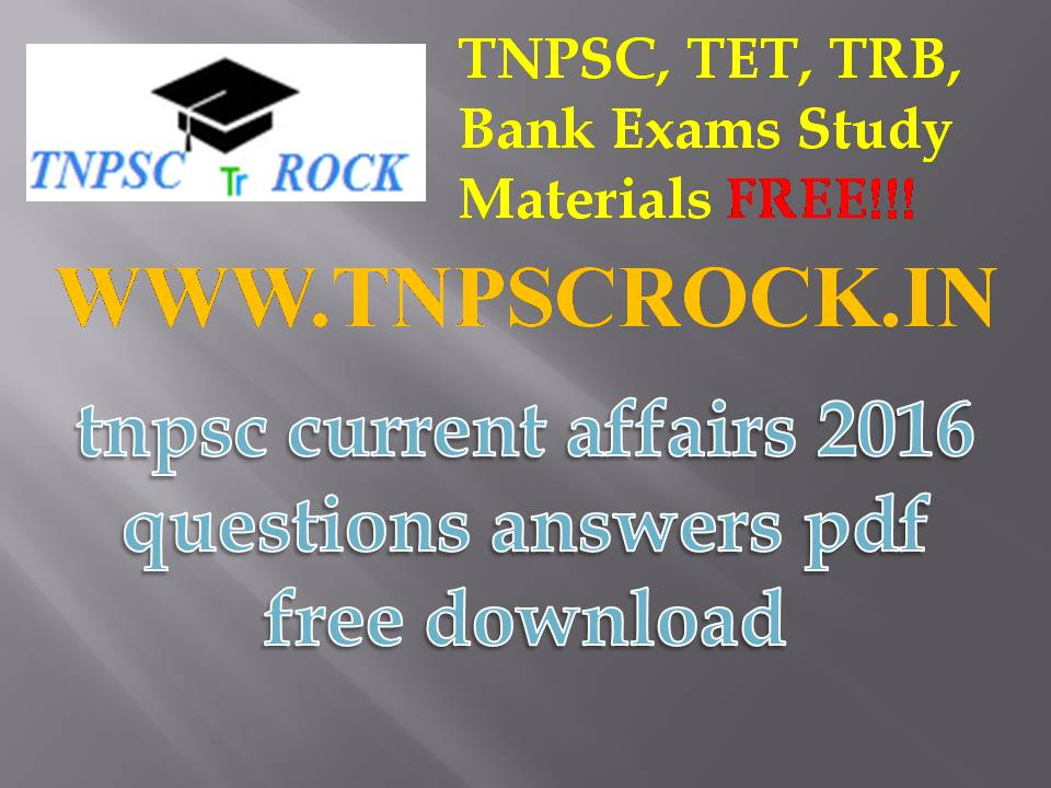 tnpsc exams current affairs 2016 questions answers pdf free download