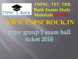 tnpsc group 1 exam hall ticket 2016 (1)