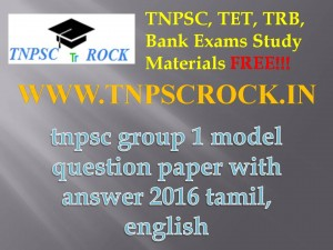 tnpsc group 1 model question paper with answer 2016 tamil, english (1)