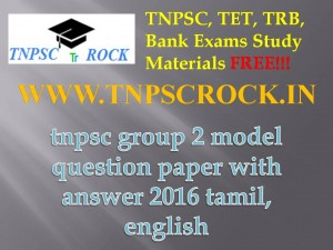 tnpsc group 2 model question paper with answer 2016 tamil, english (1)